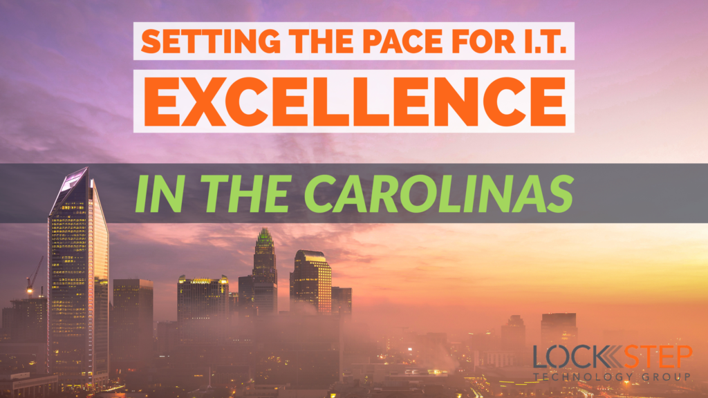 Lockstep is Now Setting the Pace for IT Excellence in the Carolinas