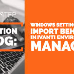 Windows Setting Import Behavior in Ivanti